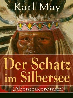 cover image of Der Schatz im Silbersee (Abenteuerroman)