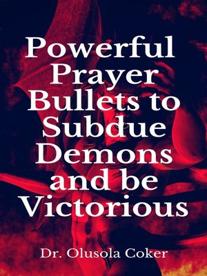 cover image of Powerful Prayer Bullets to subdue Demons and be Victorious