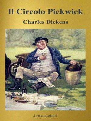 cover image of Il Circolo Pickwick (classico della letteratura) (A to Z Classics)