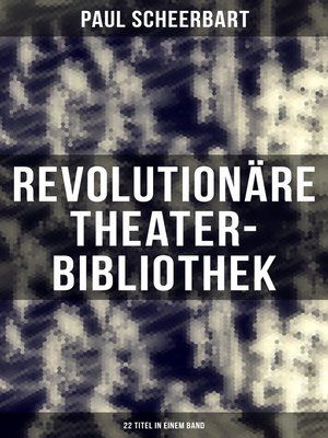 cover image of Revolutionäre Theater-Bibliothek (22 Titel in einem Band)