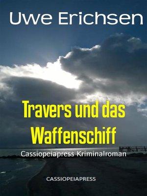 cover image of Travers und das Waffenschiff