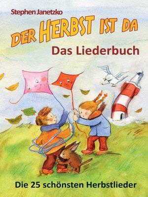 cover image of Der Herbst ist da--Die 25 schönsten Herbstlieder