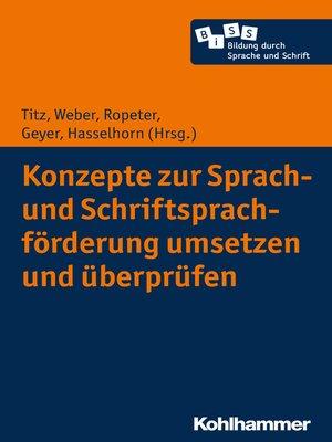 cover image of Konzepte zur Sprach- und Schriftsprachförderung umsetzen und überprüfen