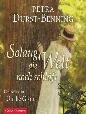 cover image of Solang die Welt noch schläft