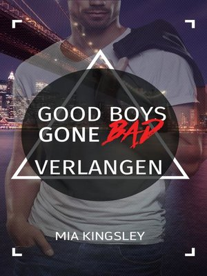 cover image of Good Boys Gone Bad – Verlangen