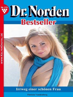 cover image of Dr. Norden Bestseller 179 – Arztroman