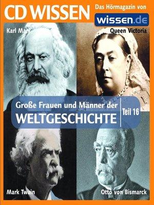 cover image of Teil 16: Otto von Bismarck, Karl Marx, Queen Victoria, Mark Twain