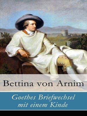 cover image of Goethes Briefwechsel mit einem Kinde--Vollständige Ausgabe