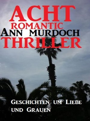 cover image of Acht Romantic Ann Murdoch Thriller