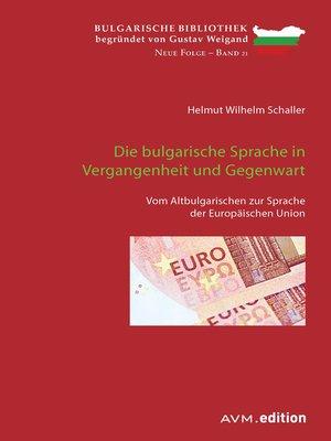 cover image of Die bulgarische Sprache in Vergangenheit und Gegenwart