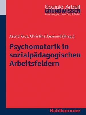 cover image of Psychomotorik in sozialpädagogischen Arbeitsfeldern