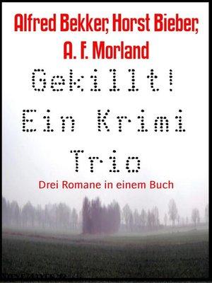 cover image of Gekillt! Ein Krimi Trio
