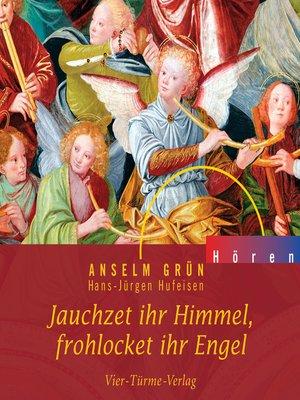 cover image of Jauchzet ihr Himmel, frohlocket ihr Engel