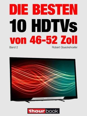 cover image of Die besten 10 HDTVs von 46 bis 52 Zoll (Band 2)