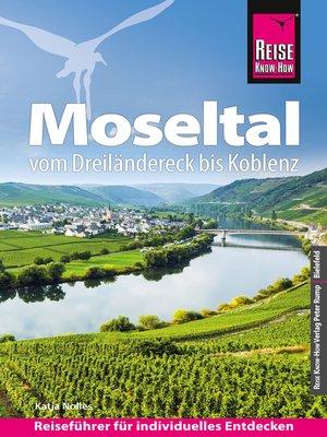 cover image of Reise Know-How Reiseführer Moseltal – vom Dreiländereck bis Koblenz