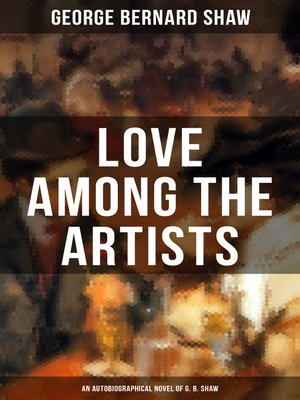 cover image of LOVE AMONG THE ARTISTS (An Autobiographical Novel of G. B. Shaw)