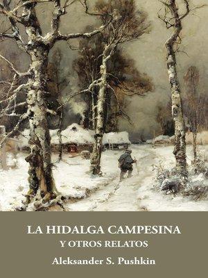 cover image of La hidalga campesina y otros relatos
