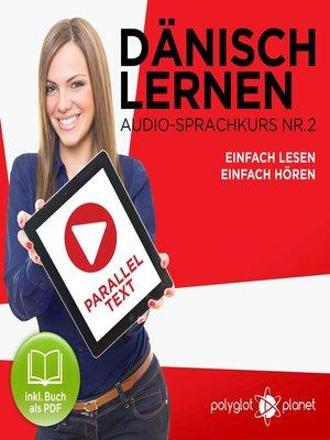 cover image of Dänisch Lernen--Einfach Lesen--Einfach Hören 2