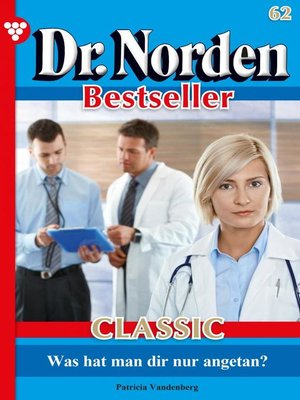 cover image of Dr. Norden Bestseller Classic 62 – Arztroman