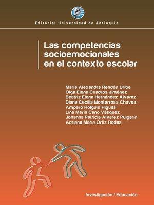 cover image of Las competencias socioemocionales en el contexto escolar
