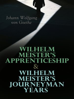 cover image of Wilhelm Meister's Apprenticeship & Wilhelm Meister's Journeyman Years