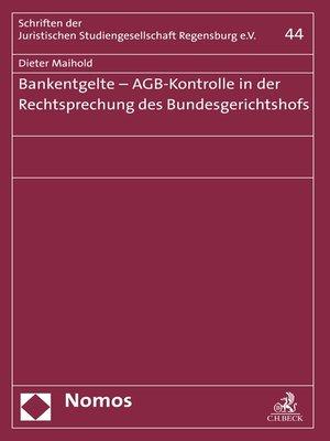 cover image of Bankentgelte--AGB-Kontrolle in der Rechtsprechung des Bundesgerichtshofs