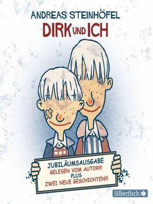 cover image of Dirk und ich (Jubiläumsausgabe)