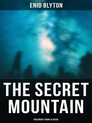 cover image of The Secret Mountain (Children's Book Classic)