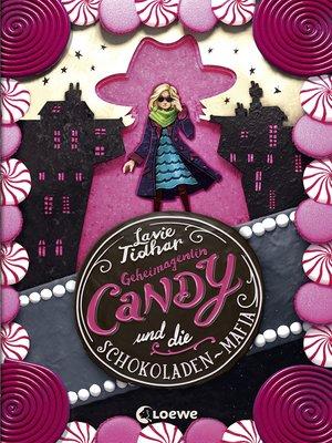 cover image of Geheimagentin Candy und die Schokoladen-Mafia