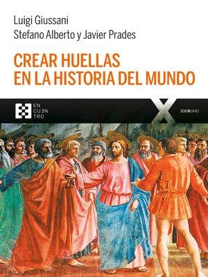 cover image of Crear huellas en la historia del mundo