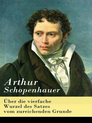 cover image of Über die vierfache Wurzel des Satzes vom zureichenden Grunde