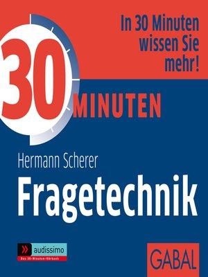 cover image of 30 Minuten Fragetechnik