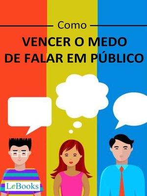 cover image of Como vencer o medo de falar em público