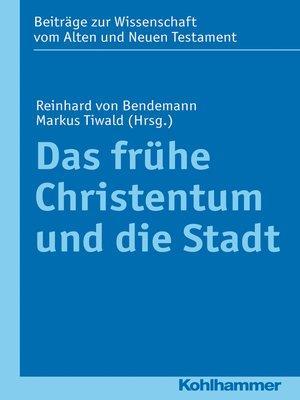 cover image of Das frühe Christentum und die Stadt