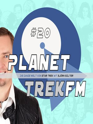 cover image of Planet Trek fm #20--Die ganze Welt von Star Trek
