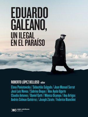 cover image of Eduardo Galeano, un ilegal en el paraíso