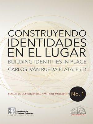 cover image of Construyendo identidades en el lugar