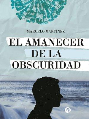 cover image of El amanecer de la obscuridad