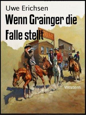 cover image of Wenn Grainger die Falle stellt