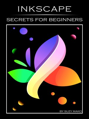 cover image of Inkscape Secrets for Beginners
