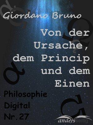 cover image of Von der Ursache, dem Princip und dem Einen