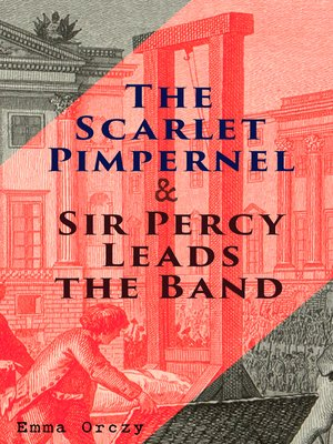 cover image of The Scarlet Pimpernel & Sir Percy Leads the Band