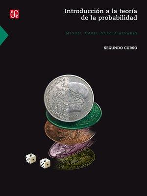 cover image of Introducción a la teoría de la probabilidad II. Segundo curso