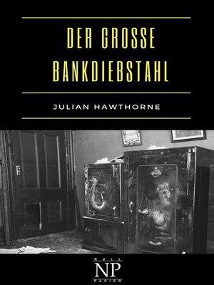 cover image of Der große Bankdiebstahl
