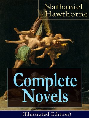 cover image of Complete Novels of Nathaniel Hawthorne (Illustrated Edition)