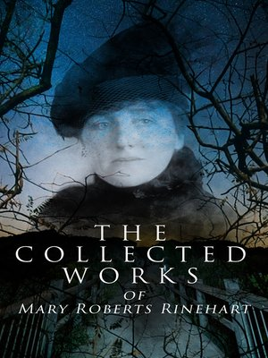 cover image of The Collected Works of Mary Roberts Rinehart