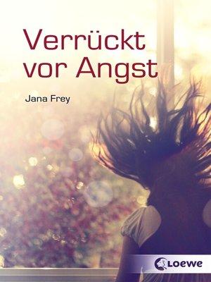cover image of Verrückt vor Angst