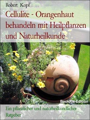 cover image of Cellulite--Orangenhaut behandeln mit Heilpflanzen und Naturheilkunde