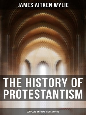 cover image of The History of Protestantism (Complete 24 Books in One Volume)