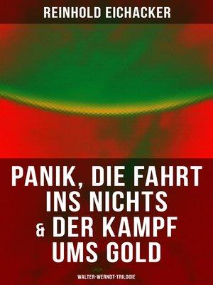 cover image of Panik, Die Fahrt ins Nichts & Der Kampf ums Gold